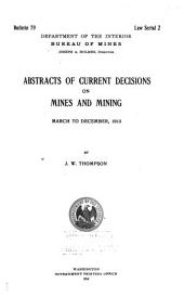 Abstracts of Current Decisions on Mines and Mining: March to December, 1913, Issues 79-85