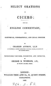 Select orations: with an Engl. comm. by C. Anthon. Revised by G.B. Wheeler