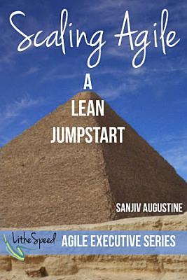 Scaling Agile  A Lean Jumpstart