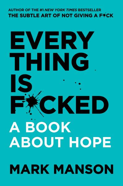 Download Everything Is F cked Book