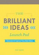 The Brilliant Ideas Launch Pad