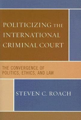 Politicizing the International Criminal Court PDF
