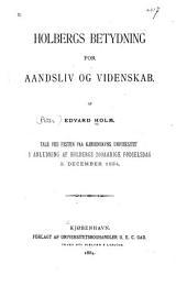 Holbergs Betydning for Aandsliv og Videnskab
