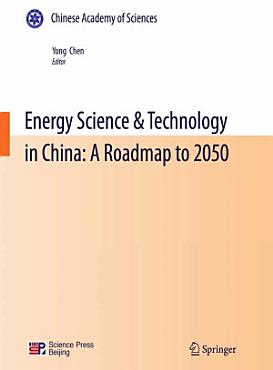Energy Science   Technology in China  A Roadmap to 2050 PDF