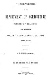 Transactions of the Department of Agriculture of the State of Illinois with Reports from County and District Agricultural Organizations for the Year ...: Volume 17