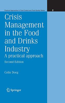 Crisis Management in the Food and Drinks Industry  A Practical Approach PDF