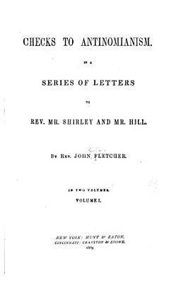 Checks to Antinomianism  in a Series of Letters to Rev  Mr  Shirley and Mr  Hill PDF