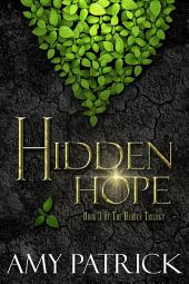 Hidden Hope: Book 3 of the Hidden Saga