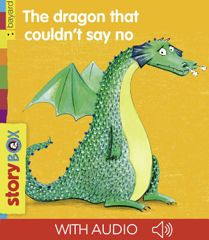 The dragon that couldn t say no