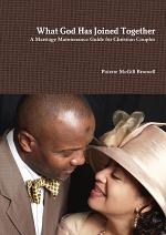 What God Has Joined Together A Marriage Maintenance Guide for Christian Couples