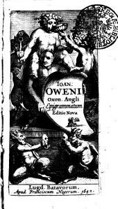 Ioan. Oweni Oxon. Angli Epigrammatum