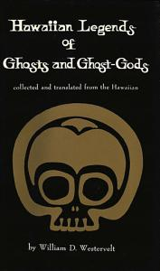 Hawaiian Legends of Ghosts and Ghost Gods PDF