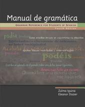 Manual de gramática: Grammar Reference for Students of Spanish: Edition 4