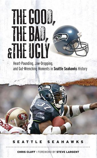 The Good  the Bad    the Ugly  Seattle Seahawks PDF