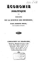 Économie politique ou principes de la science des richesses: Volume1