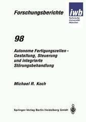 Autonome Fertigungszellen — Gestaltung, Steuerung und integrierte Störungsbehandlung