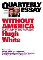 Quarterly Essay 68 Without America PDF