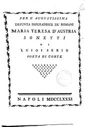 Per l'augustissima defunta imperatrice de' romani Maria Teresa d'Austria di Luigi Serio poeta di corte