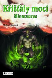 Křišťály moci – Minotaurus