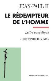 Le rédempteur de l'homme: Redemptor hominis - Lettre encyclique