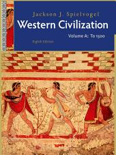 Western Civilization: Volume A: To 1500: Edition 8