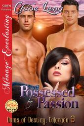 Possessed by Passion [Doms of Destiny, Colorado 9]