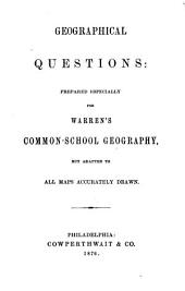 Geographical Questions: Prepared Especially for Warren's Common-school Geography, But Adapted to All Maps Accurately Drawn