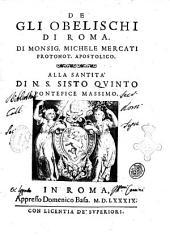 De gli obelischi di Roma. Di monsig. Michele Mercati protonot. apostolico