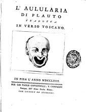 L'Aulularia di Plauto tradotta in verso toscano