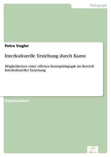 Interkulturelle Erziehung durch Kunst PDF
