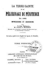 La Terre-Sainte et le pèlerinage de pénitence en 1882, impressions et souvenirs