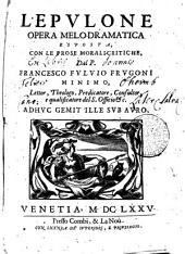 L'epulone: opera melo-dramatica esposta, con le prose morali-critiche,