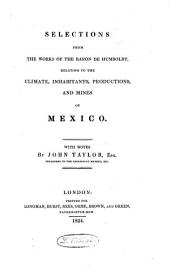 Selections Form the Works of Humboldt Relating to Mexico