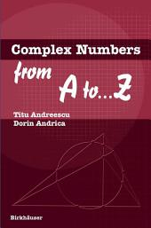 Complex Numbers from A to ...Z