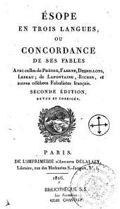 Ésope en trois langues, ou Concordance de ses fables avec celles de Phèdre, Faerne, Desbillons, Lebeau, de Lafontaine, Richer et autres célèbres fabulistes français