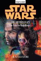 Star Wars  Das Erbe der Jedi Ritter 1  Die Abtr  nnigen PDF