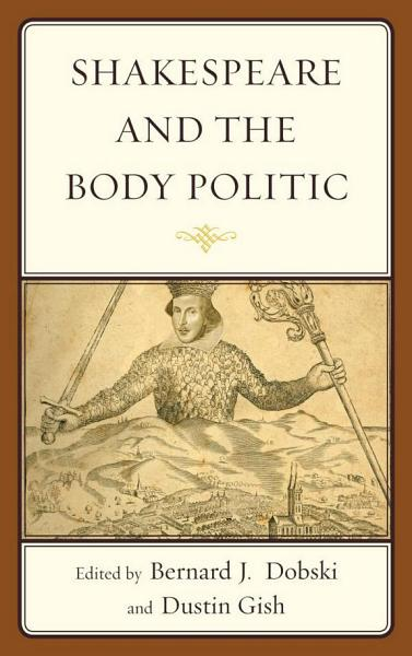 Shakespeare and the Body Politic Pdf Book