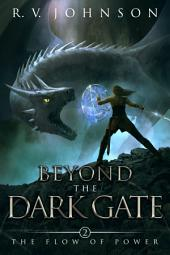 Beyond the Dark Gate: Epic Fantasy Series the Flow of Power