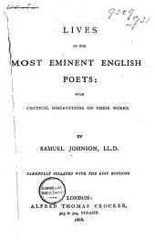 Lives of the Most Eminent English Poets: With Critical Observations on Their Works
