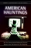 American Hauntings  The True Stories behind Hollywood s Scariest Movies   from The Exorcist to The Conjuring PDF