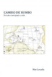 CAMBIO DE RUMBO. Dos años navegando a vela