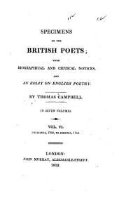Specimens of the British Poets: With Biographical and Critical Notices, and an Essay on English Poetry, Volume 6