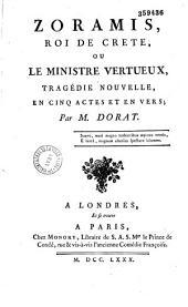 Zoramis, roi de Crète, ou le Ministre vertueux. Tragédie nouvelle en cinq actes et en vers, par M. Dorat [.- Les Oiseaux chéris]