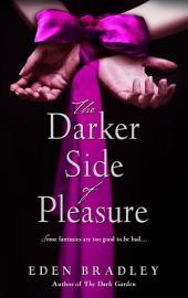 The Darker Side of Pleasure