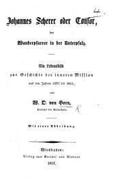 Johann Scherer oder Tonsor, der Wanderpfarrer in der Unterpfalz. Ein Lebensbild zur Geschichte der inneren Mission aus den Jahren 1620 bis 1641