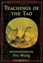 Teachings of the Tao: Readings from the Taoist Spiritual Tradition