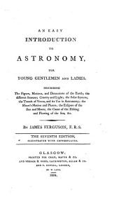 An easy introduction to astronomy for young gentlemen and ladies ... The seventh edition, etc