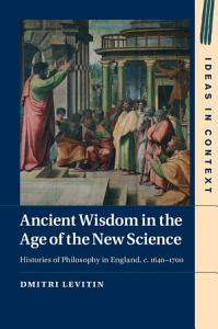 Ancient Wisdom in the Age of the New Science PDF