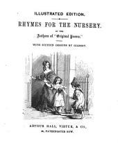 Rhymes for the nursery, by the authors of Original poems. Illustr. ed