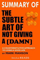 Summary Of The Subtle Art Of Not Giving A  Damn   A Counterintuitive Approach To Living A Good Life By Mark Manson